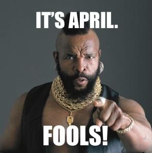 mrT-April-Fools