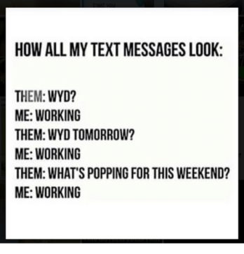 how-all-my-text-messages-look-them-wyd-me-working-19068633